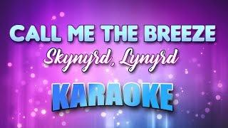 Call Me The Breeze - Skynyrd, Lynyrd (Karaoke version with Lyrics)