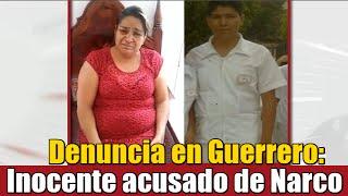 Madre denuncia detención arbitraria y fabricación de delito en Guerrero
