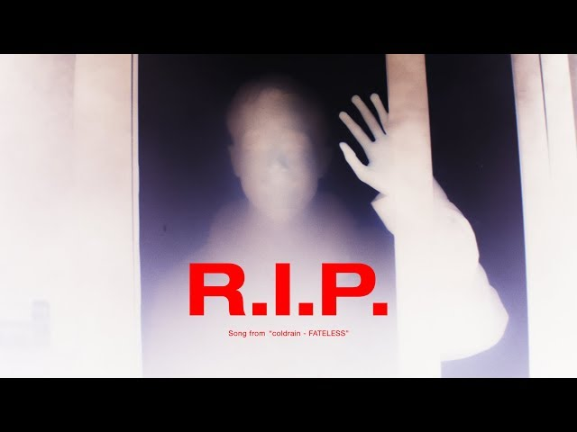 coldrain - R.I.P. (Official Music Video)