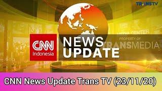 CNN News Update Trans TV (23/11/2020)