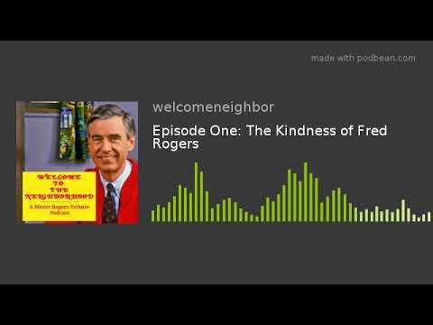 Episode One The Kindness Of Fred Rogers Youtube