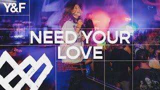 Need Your Love (Live) - Hillsong Young & Free