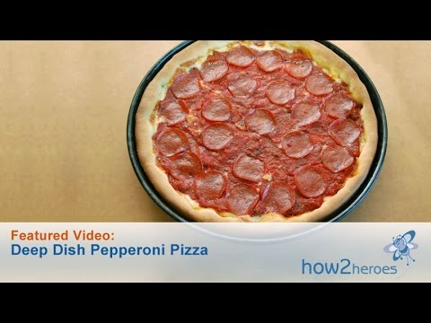 How To Make Deep Dish Pepperoni Pizza