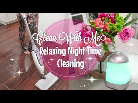 CLEAN WITH ME 2017// RELAXING NIGHT TIME CLEANING MOTIVATION ...