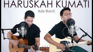 Video HARUSKAH KUMATI - Ada Band  (LIVE Cover) Oskar | Febri download MP3, 3GP, MP4, WEBM, AVI, FLV Juli 2018