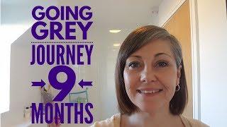 Going Grey Journey ~ 9 Months