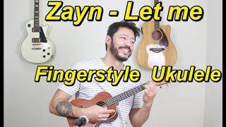 Baixar Zayn - Let Me - (Fingerstyle Ukulele)