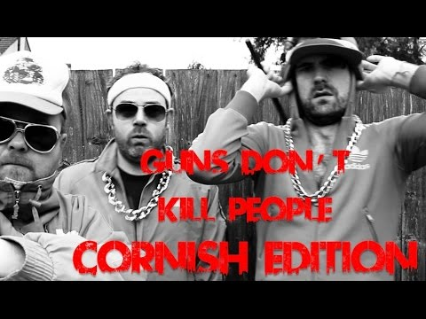 Guns Don't Kill People - Cornish Edition