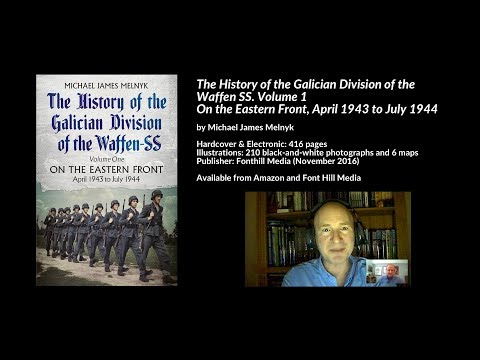The History of the Galician Division of the Waffen SS. Vol 1: On the Eastern Front