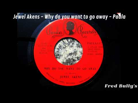 Jewel Akens - Why do you want to go away - Paula