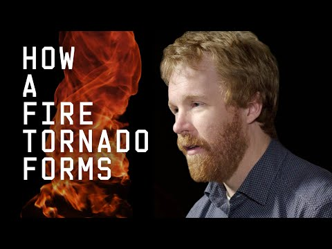 Scientist Explains How A Fire Tornado Forms | WIRED