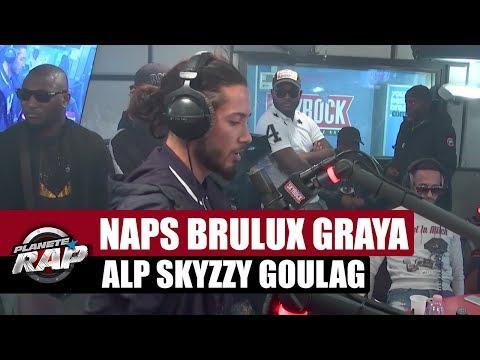 Freestyle Graya, ALP, Brulux,  Naps, Skyzzy, Goulag #PlanèteRap