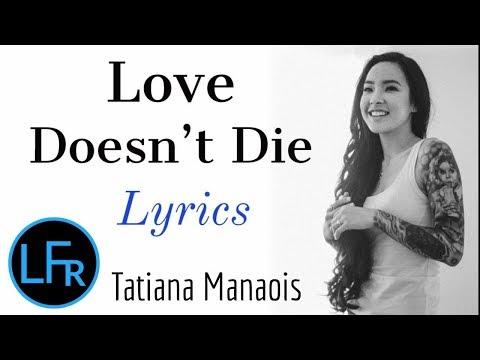 tatiana-manaois---love-doesn't-die-(lyrics)