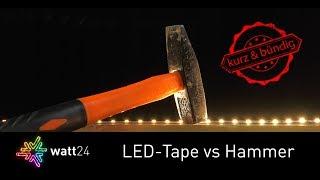 LED-Tape im Härtetest - Der Hammer schlägt zu!