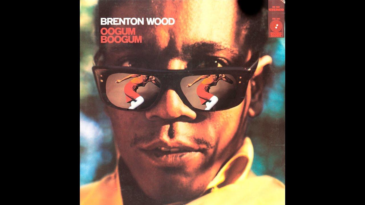 Brenton Wood Gimme Little Sign Oogum Boogum