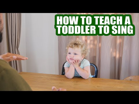 HOW TO TEACH A TODDLER TO SING