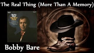 Watch Bobby Bare Real Thing more Than A Memory video