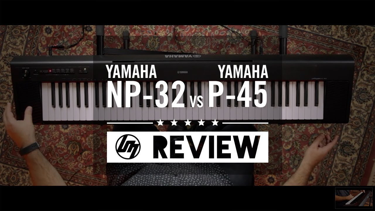 Yamaha NP-32 vs P-45 | Better Music