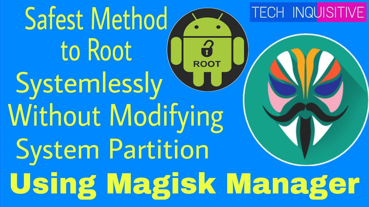 Magisk Manager - New & Safest way to root systemlessly & install mods