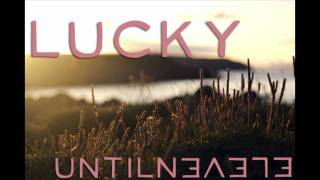 Jason Mraz & Colbie Caillat - Lucky (Until Eleven Cover)