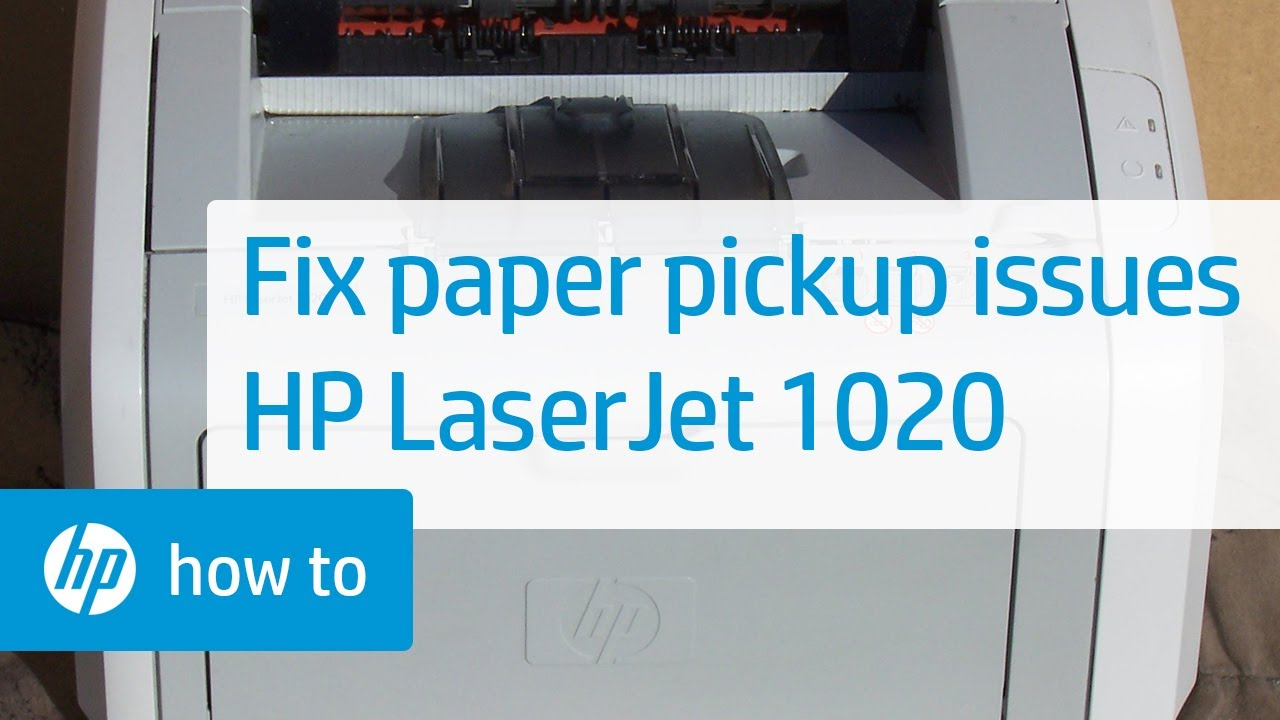 Fixing Paper Pick Up Issues Hp Laserjet 1020 Printer