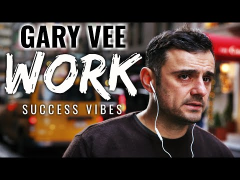 Gary Vaynerchuk - Work | SUCCESS VIBES (Motivational Music)