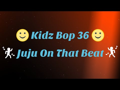 Kidz Bop 36- Juju On That Beat (Lyrics)