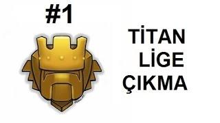 Clash of Clans - TİTAN LİGE ÇIKMA   #1