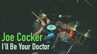 Joe Cocker - I'll Be Your Doctor (Drum cover)