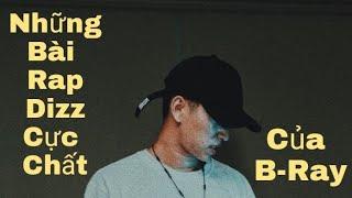 Những bài rap dizz của B-Ray