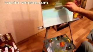 Урок Живопись маслом. Макс скоблинский. oil painting lesson ЛАЙКАЕМ за полную версию