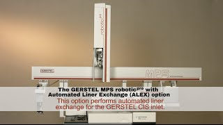 MPS robotic pro with Automated Liner EXchange (ALEX) Option