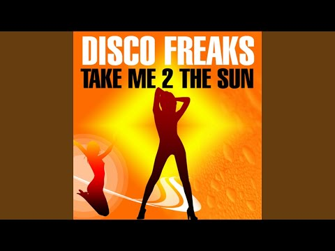 Take Me 2 the Sun (Freemasons Remix)