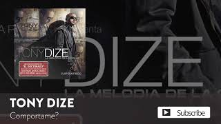 Tony Dize - Comportarme  Official Audio
