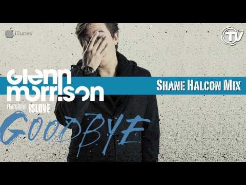 Glenn Morrison Feat. Islove - Goodbye (Shane Halcon Mix) - Time Records