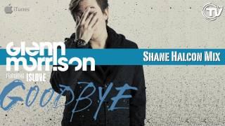 Glenn Morrison Feat Islove Goodbye Shane Halcon Mix Time Records