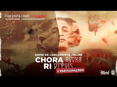MC Hariel - Show de Lançamento On Line #ChoraAgoraRiDepois