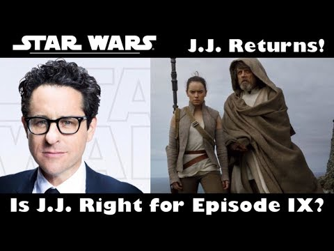 Is J.J. Abrams the Right Choice for Star Wars Episode IX?