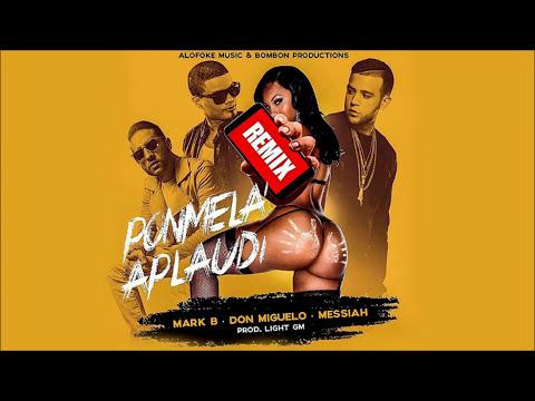 Messiah - Ponmela Aplaudi ft. Mark B, Don Miguelo (Remix) [Official Audio]