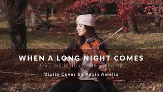 Gambar cover When A Long Night Comes, OST While You Were Sleeping (Eddy Kim) Violin Cover by Kezia Amelia
