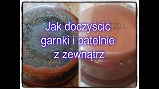 Jak wyczyścić garnki i patelnie z zewnątrz / How to clean outer side of your pots and pans.