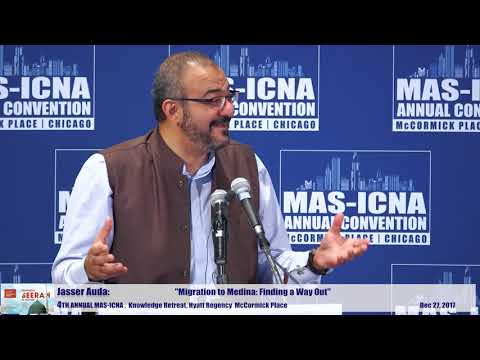 Knowledge Retreat: Migration to Medina: Finding a Way Out | Jasser Auda #MASCON2017