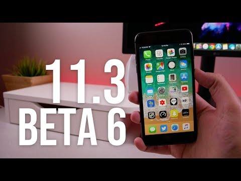 iOS 11.3 Beta 6 Released! - Closer to Final Release!
