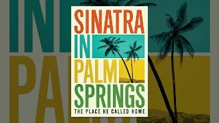 Sinatra in Palm Springs: Der Ort, den Er zu Hause Angerufen