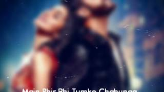 Main Phir Bhi Tumko Chahunga | Ringtone |  PagalWorld , Pagalworld.com , Mp3 Song , Mp3 Songs