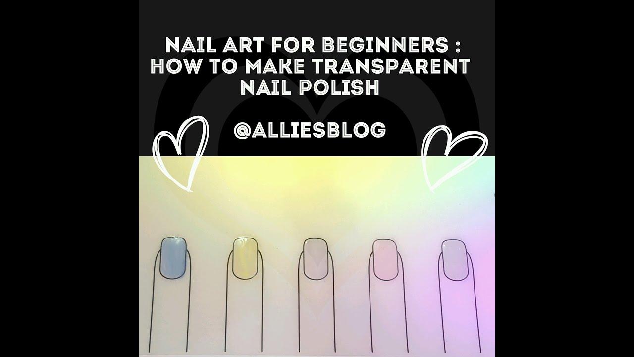 Nail art for Beginners #4 | How to make transparent nail polish ...