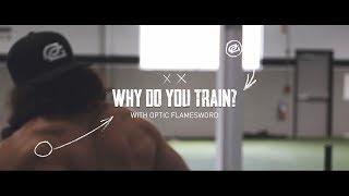 Why Do You Train: OpTic Flamesword