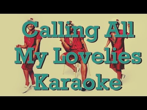 Calling All My Lovelies - Karaoke - Bruno Mars - Instrumental - Lyrics