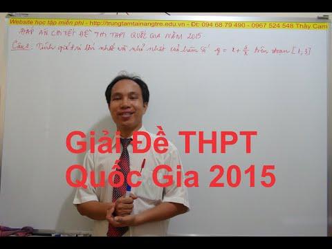 P6 Đáp án chi tiết đề thi THPT quốc gia môn Toán năm 2015 Thầy Nguyễn Văn Cam