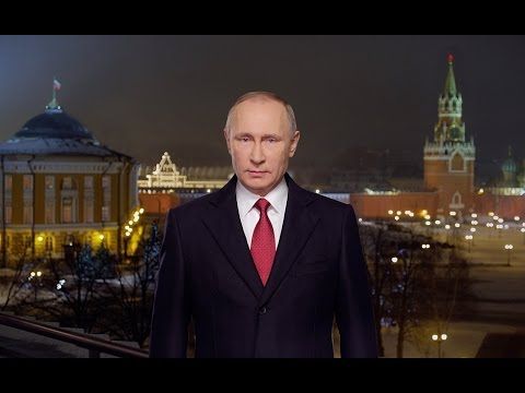 PUTIN: NEW YEAR Address to the Nation President of Russia Vladimir Putin 2017